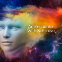 An Encounter With Self Love