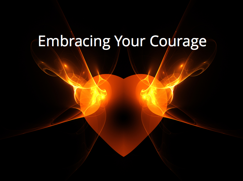 Embracing Your Courage