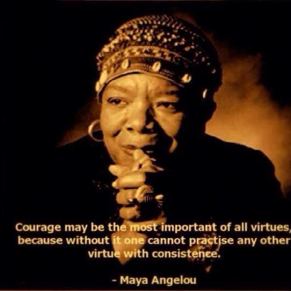 Maya Angelou Courage