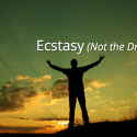 Ecstasy (Not the Drug)