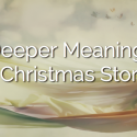 The Deeper Meaning of the Christmas Story